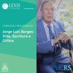 Curso sobre Jorge Luis Borges tem inscrições abertas naPUCRS