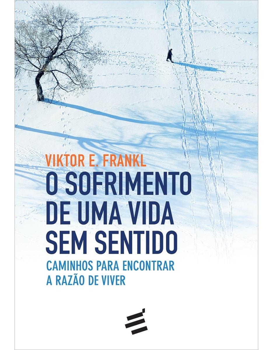 """""""O sofrimento de uma vida sem sentido"""", de Viktor Frankl"""